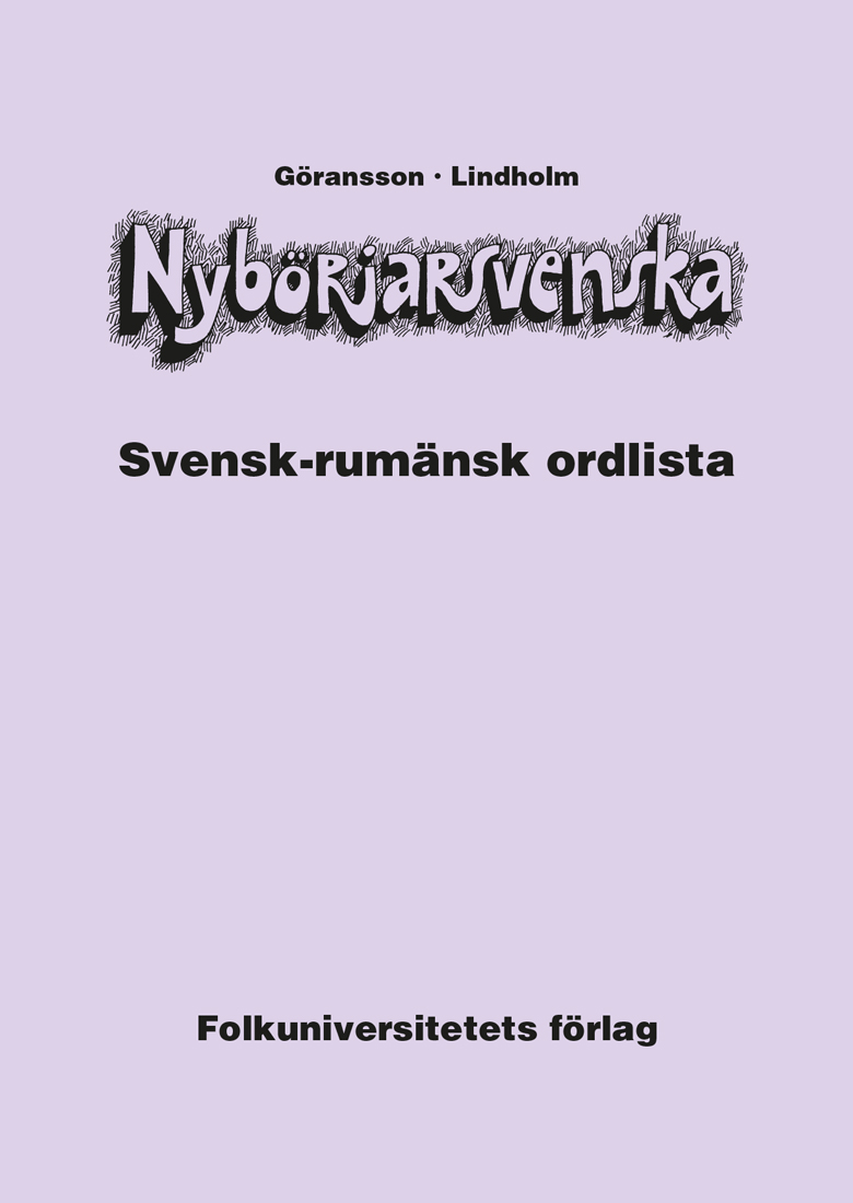 Nybörjarsvenska svensk-rumänsk ordlista av Ulla Göransson